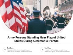 Army Persons Standing Near Flag Of United States During Ceremonial Parade Ppt PowerPoint Presentation Inspiration Portrait PDF
