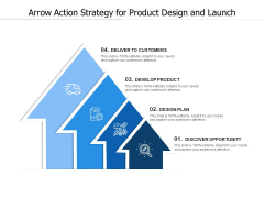 Arrow Action Strategy For Product Design And Launch Ppt PowerPoint Presentation Summary Format Ideas PDF