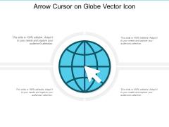 Arrow Cursor On Globe Vector Icon Ppt PowerPoint Presentation File Topics PDF