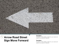 Arrow Road Street Sign Move Forward Ppt PowerPoint Presentation Ideas Topics