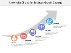 Arrow With Circles For Business Growth Strategy Ppt PowerPoint Presentation File Slideshow PDF