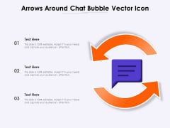 Arrows Around Chat Bubble Vector Icon Ppt PowerPoint Presentation File Formats PDF