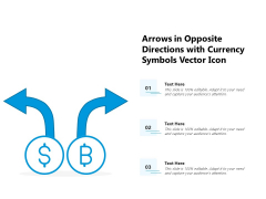 Arrows In Opposite Directions With Currency Symbols Vector Icon Ppt PowerPoint Presentation Portfolio Structure PDF