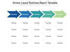 Arrows Layout Business Report Template Ppt PowerPoint Presentation File Background Image PDF