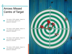 Arrows Missed Centre Of Target Ppt Powerpoint Presentation Pictures Information