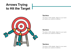 Arrows Trying To Hit The Target Ppt Powerpoint Presentation Ideas Layouts