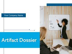 Artifact Dossier Business Technology Ppt PowerPoint Presentation Complete Deck