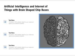 Artificial Intelligence And Internet Of Things With Brain Shaped Chip Buses Ppt PowerPoint Presentation Infographics Design Ideas PDF