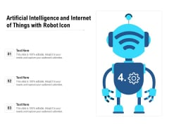 Artificial Intelligence And Internet Of Things With Robot Icon Ppt PowerPoint Presentation Infographics Slide Portrait PDF