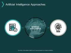 Artificial Intelligence Approaches Ppt PowerPoint Presentation Infographic Template Graphics