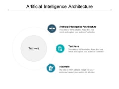 Artificial Intelligence Architecture Ppt PowerPoint Presentation Inspiration Graphic Tips Cpb