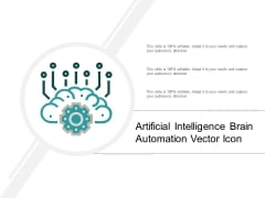 Artificial Intelligence Brain Automation Vector Icon Ppt PowerPoint Presentation File Gallery