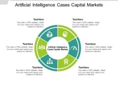 Artificial Intelligence Cases Capital Markets Ppt PowerPoint Presentation Infographics Template Cpb