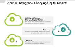 Artificial Intelligence Changing Capital Markets Ppt PowerPoint Presentation Styles Layout Cpb