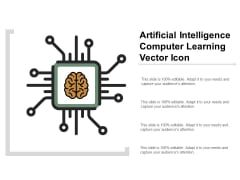 Artificial Intelligence Computer Learning Vector Icon Ppt PowerPoint Presentation Gallery Topics