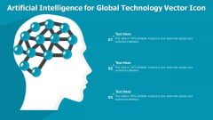 Artificial Intelligence For Global Technology Vector Icon Ppt PowerPoint Presentation Gallery Graphic Tips PDF