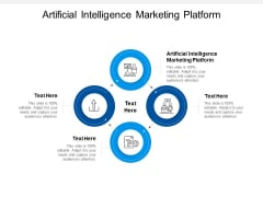 Artificial Intelligence Marketing Platform Ppt PowerPoint Presentation Pictures File Formats Cpb