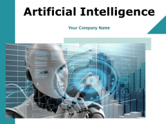 Artificial Intelligence Ppt PowerPoint Presentation Complete Deck With Slides
