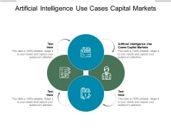 Artificial Intelligence Use Cases Capital Markets Ppt PowerPoint Presentation Show Slides Cpb Pdf