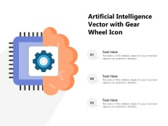 Artificial Intelligence Vector With Gear Wheel Icon Ppt PowerPoint Presentation Gallery Design Ideas PDF