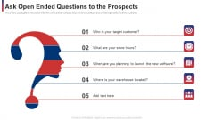 Ask Open Ended Questions To The Prospects Ppt File Layouts PDF
