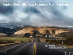 Asphalt Road Highway Picture In Morning Time Ppt PowerPoint Presentation Styles Clipart Images PDF