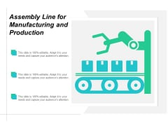 Assembly Line For Manufacturing And Production Ppt PowerPoint Presentation Infographics Graphics Tutorials