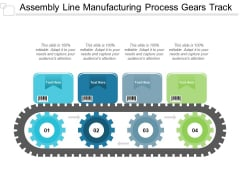 Assembly Line Manufacturing Process Gears Track Ppt PowerPoint Presentation Ideas Gridlines