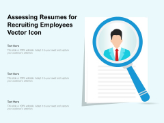Assessing Resumes For Recruiting Employees Vector Icon Ppt PowerPoint Presentation Gallery Layout PDF