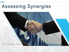 Assessing Synergies Ppt PowerPoint Presentation Complete Deck With Slides