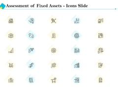 Assessment Of Fixed Assets Icons Slide Designs PDF