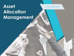 Asset Allocation Management Ppt PowerPoint Presentation Complete Deck With Slides