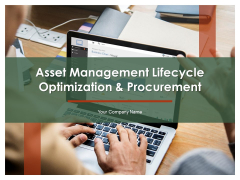 Asset Management Lifecycle Optimization And Procurement Ppt PowerPoint Presentation Complete Deck With Slides