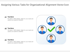 Assigning Various Tasks For Organizational Alignment Vector Icon Ppt PowerPoint Presentation Visual Aids Summary PDF