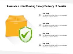 Assurance Icon Showing Timely Delivery Of Courier Ppt PowerPoint Presentation Professional Example Introduction PDF