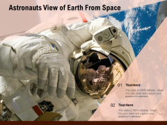 Astronauts View Of Earth From Space Ppt PowerPoint Presentation Portfolio Example File PDF