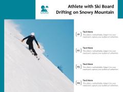 Athlete With Ski Board Drifting On Snowy Mountain Ppt PowerPoint Presentation Summary Slide Portrait