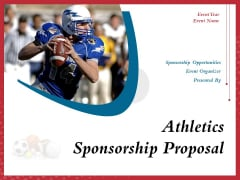Athletics Sponsorship Proposal Ppt PowerPoint Presentation Complete Deck With Slides