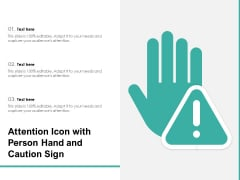 Attention Icon With Person Hand And Caution Sign Ppt PowerPoint Presentation Styles Shapes PDF