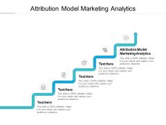 Attribution Model Marketing Analytics Ppt PowerPoint Presentation Ideas Example File Cpb