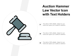 Auction Hammer Law Vector Icon With Text Holders Ppt Powerpoint Presentation File Layout