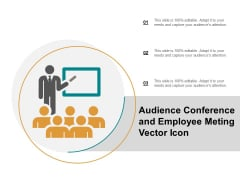 Audience Conference And Employee Meting Vector Icon Ppt PowerPoint Presentation Ideas Example