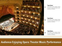 Audience Enjoying Opera Theater Music Performance Ppt PowerPoint Presentation Infographics Design Inspiration PDF