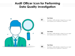 Audit Officer Icon For Performing Data Quality Investigation Ppt PowerPoint Presentation File Templates PDF