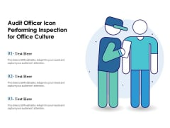 Audit Officer Icon Performing Inspection For Office Culture Ppt PowerPoint Presentation Icon Gallery PDF