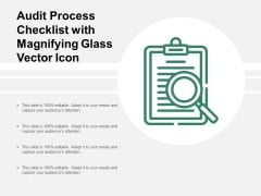 Audit Process Checklist With Magnifying Glass Vector Icon Ppt Powerpoint Presentation Gallery Graphics