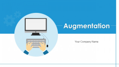 Augmentation Business Data Ppt PowerPoint Presentation Complete Deck With Slides