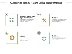 Augmented Reality Future Digital Transformation Ppt PowerPoint Presentation Icon Gridlines Cpb Pdf