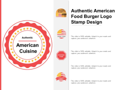 Authentic American Food Burger Logo Stamp Design Ppt PowerPoint Presentation File Elements