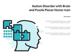 Autism Disorder With Brain And Puzzle Pieces Vector Icon Ppt PowerPoint Presentation Ideas Background Image PDF